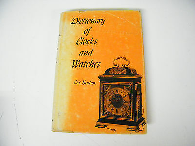 Vintage 1963 Dictionary Of Clocks And Watches By Eric Bruton