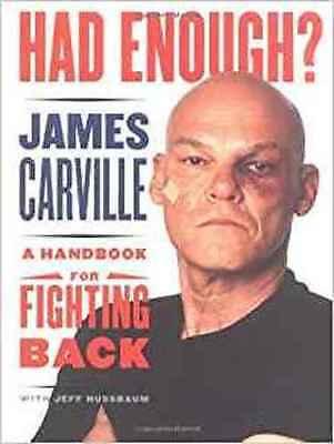 Had Enough? A Handbook For Fighting Back_Like New_James Carville_Pol Advocacy