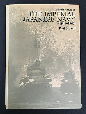 A Battle History of the Imperial Japanese Navy (1941-1945) by Paul S. Dull