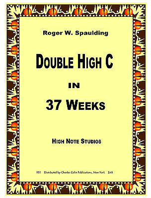 Spaulding - Double High C in 37 Weeks - Charles Colin Publications
