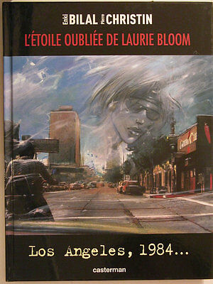 Los Angeles 1984 ** L Etoile Oubliee De Laurie Bloom **  Neuf Bilal/christin