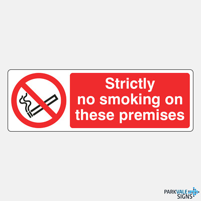 Strictly No Smoking On These Premises Signs