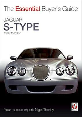 Jaguar S-Type 1999 to 2007 The essential buyers guide book paper