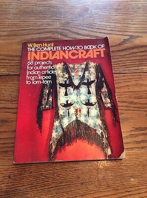 The Complete How To Book Of Indian Craft By W Ben Hunt 1973