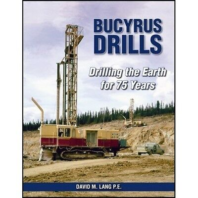 Bucyrus Drills Drilling the Earth for 75 Years book paper