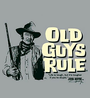 "Old Guys Rule John Wayne Life Is Tough..but It's Tougher If Your Stupid"" S/s 2X"