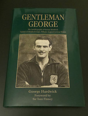 1St Edition Hardback  - Signed In Person - George Hardwick - England Capt.m/boro