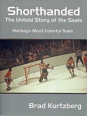 Shorthanded: The Untold Story of the Seals: Hockey's Most Colorful Team (Rare)