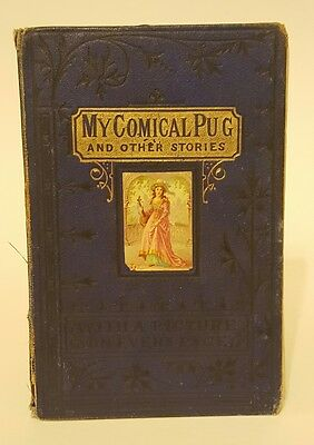 1880s Antique Children's Book My Comical Pug and Other Stories Dodo Dunce War