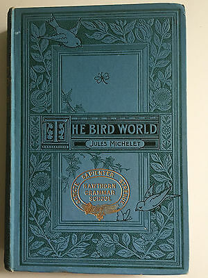 The Bird World described with pen and pencil Jules Michelet antique book 1885