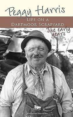 Life on a Dartmoor Scrapyard - The Early Years Book By Peggy Harris