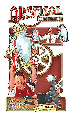 The Arsenal FC Companion - Gunners Anecdotes History Trivia Facts Figures book