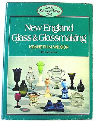 1972 New England Glass and Glassmaking, Illustrated 1st Edition