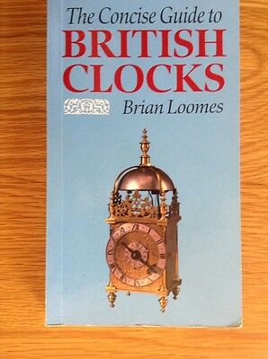 The Concise Guide To BRITISH CLOCKS 252 Page Small Brand New Book