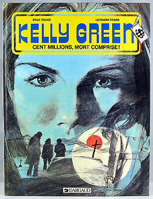 Kelly Green 3. Cent millions, mort comprise ! - Drake & Starr - EO Dargaud 1984