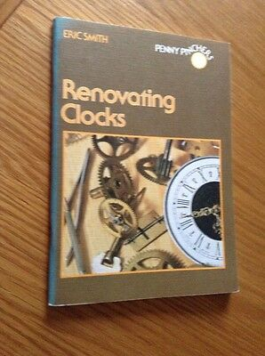 Renovating Clocks Book By Eric Smith Vgc