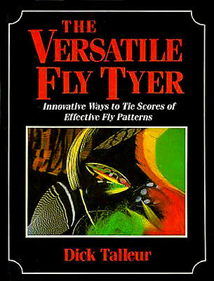 The Versatile Fly Tyer by Dick Talleur 1990 Signed