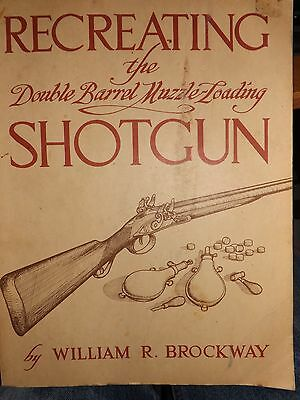 Recreating the Double Barrel Muzzle loading Shotgun  William R. Brockway -1ST