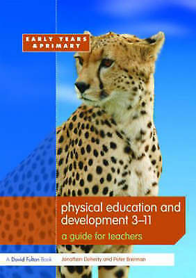 Physical Education and Development 3-11: A Guide for Teachers by Jonathan Doher…