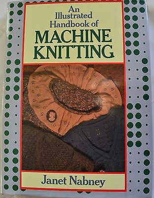 An Illustrated Handbook of Machine Knitting by Janet Nabney
