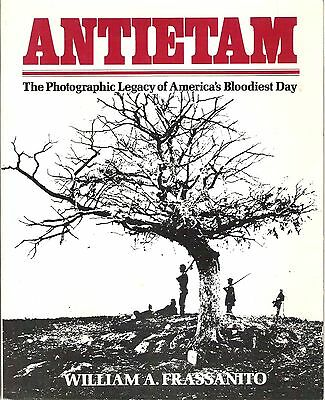 Antietam The photographic Legacy of America's Bloodiest Day, First Edition