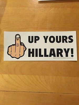 ANTI UP YOURS HILLARY STICKER Middle Finger Trump President
