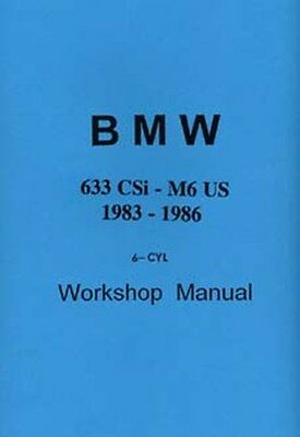 BMW 6 Series 633/5 1982 to 1988 Includes M6 1982 to 1988 shop manual book paper