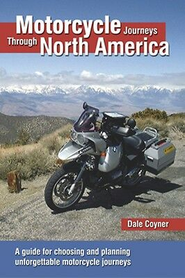 Motorcycle Journeys Through North America A guide for choosing and planning unfo