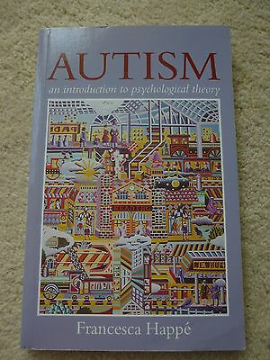 AUTISM - An Introduction to Psychological Theory - Francesca Happe