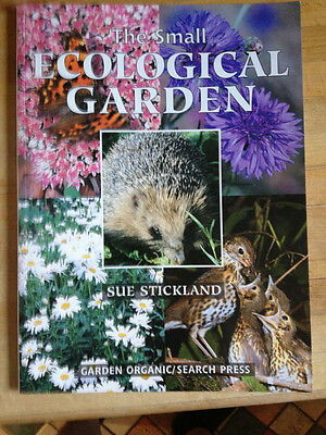 The Small Ecological Garden by Sue Stickland 9781844481552 (Paperback, 2006)
