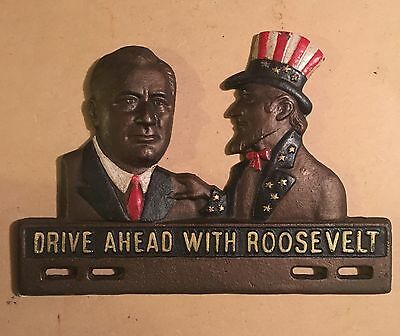 Cast Iron DRIVE AHEAD WITH ROOSEVELT Uncle Sam Vintage License Plate Tag Topper