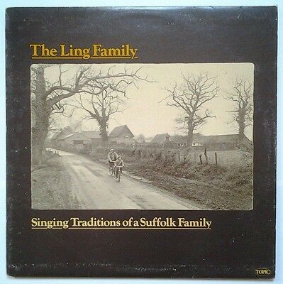 """THE LING FAMILY  """"Singing Traditions of a Suffolk Family"""" UK FIRST PRESSING LP"""