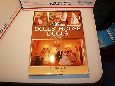 Making & Dressing Dolls' House Dolls In 1/12 Scale Sue Atkinson Hardcover 1993