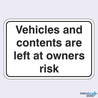 Vehicles and Contents Left at Owners Risk Sign