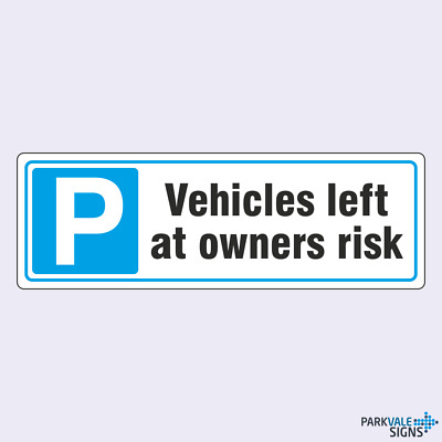 Parking - Vehicles Left At Owners Risk Sign