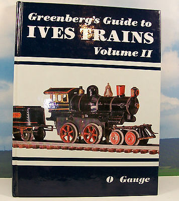 Greenberg's Guide To Ives Trains Volume 2 - O Gauge