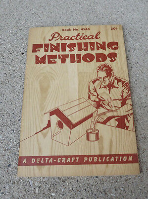 1940 Practical Finishing Methods-A Delta Craft Publication