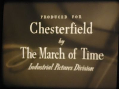 16mm Tobacco Land Chester Field Cigarettes 1600 March of Times