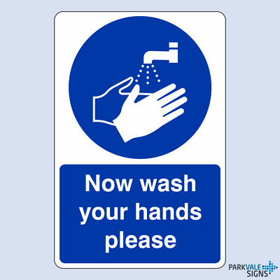 Now Wash Your Hands Please Safety Sign