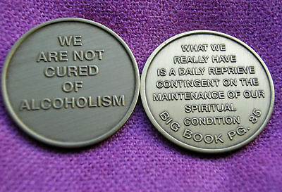 """WE ARE NOT CURED OF ALCOHOLISM""  Alcoholics Anonymous page 85  Bronze Medallion"