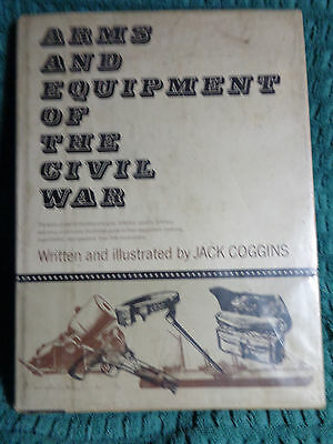 Arms And Equipment Of The Civil War Jack Coggins Ex Library