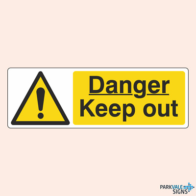 Danger Keep Out Construction Sign