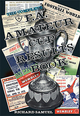 The F.A. Amateur Cup Results Book - Complete Statistics 1893 to 1974 - football