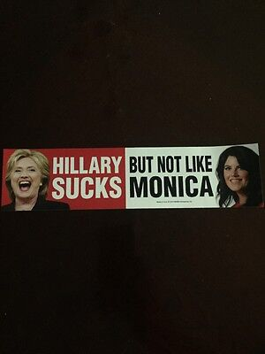 ANTI HILLARY HILLARY SUCKS BUT NOT LIKE MONICA STICKER Anti Clinton Trump 2016