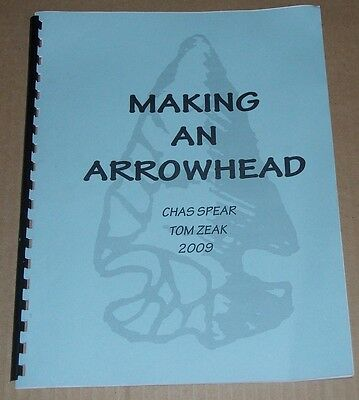2009 MAKING AN ARROWHEAD Manual Guide TOM ZEAK Chas Spear