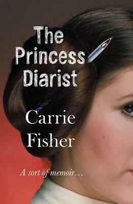 The Princess Diarist by Carrie Fisher Star Wars Actress Hardcover Book FREE DELI