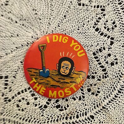 Vintage Button Pin I Dig You The Most Monkey Shovel