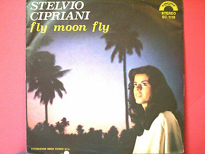 "OST Colonna sonora ::  FLY MOON FLY 45 giri 7"" STELVIO CIPRIANI ITALY EX/EX+"