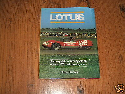 Lotus - A competition survey of the sports,GT and touring cars - Chris Harvey.