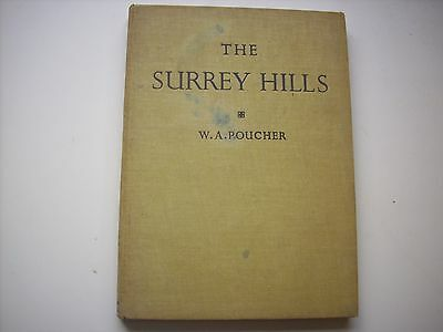 The Surrey Hills, W A Poucher, 1949 1st edition, With 98 Photographs, Hardback